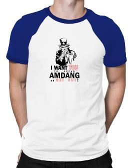 I Want You To Speak Amdang Or Get Out! Raglan T-Shirt
