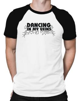 Dancing In My Veins Raglan T-Shirt