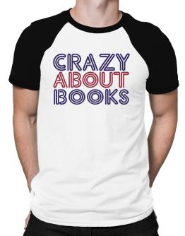 Crazy About Books Raglan T-Shirt
