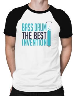 Bass Drum The Best Invention Raglan T-Shirt