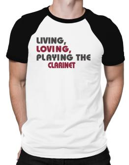 Playeras Raglan de Living Loving Playing The Clarinet