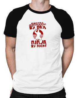 Dental Mechanic By Day, Ninja By Night Raglan T-Shirt