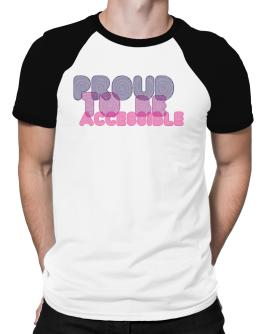 Proud To Be Accessible Raglan T-Shirt