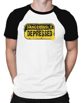Dangerously Depressed Raglan T-Shirt
