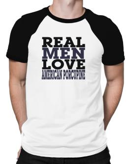 Real Men Love American Porcupine Raglan T-Shirt