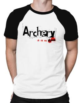 Archery Is In My Blood Raglan T-Shirt