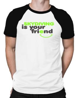 Skydiving Is You Friend Raglan T-Shirt