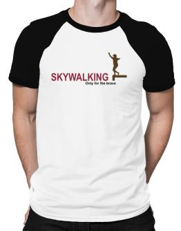 """ Skywalking - Only for the brave "" Raglan T-Shirt"