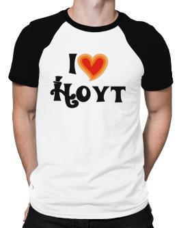 I Love Hoyt Raglan T-Shirt