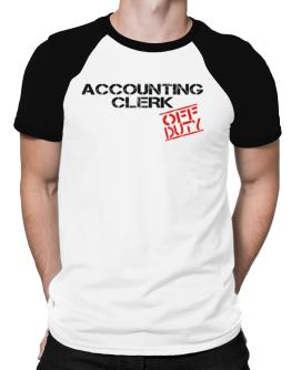 Accounting Clerk - Off Duty Raglan T-Shirt