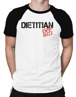 Dietitian - Off Duty Raglan T-Shirt