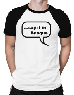 Say It In Basque Raglan T-Shirt