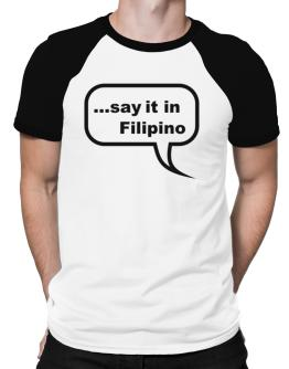 Say It In Filipino Raglan T-Shirt