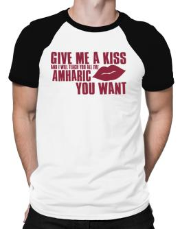 Give Me A Kiss And I Will Teach You All The Amharic You Want Raglan T-Shirt