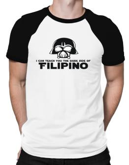 I Can Teach You The Dark Side Of Filipino Raglan T-Shirt