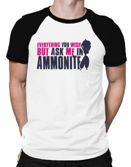 Anything You Want, But Ask Me In Ammonite Raglan T-Shirt