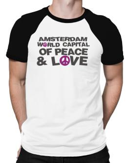 Amsterdam World Capital Of Peace And Love Raglan T-Shirt