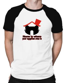 Home Is Where Egyptian Mau Is Raglan T-Shirt