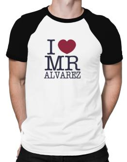 I Love Mr Alvarez Raglan T-Shirt
