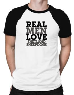 Real Men Love Shetland Sheepdogs Raglan T-Shirt