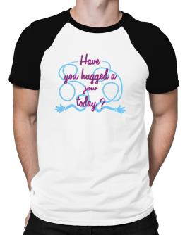 Have You Hugged A Jew Today? Raglan T-Shirt
