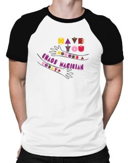 Have You Hugged A Chaos Magician Today? Raglan T-Shirt