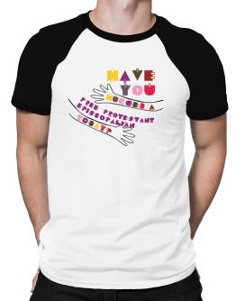 Have You Hugged A Free Protestant Episcopalian Today? Raglan T-Shirt