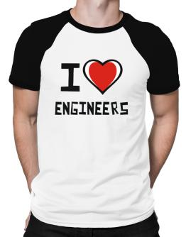 I Love Engineers Raglan T-Shirt