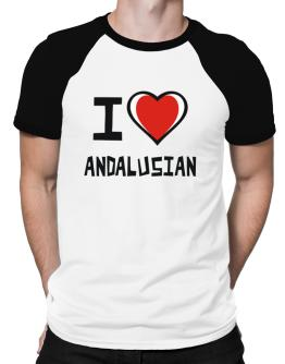 I Love Andalusian Raglan T-Shirt