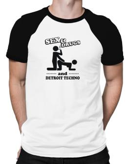 Sex & Drugs And Detroit Techno Raglan T-Shirt