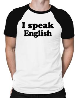 I Speak English Raglan T-Shirt