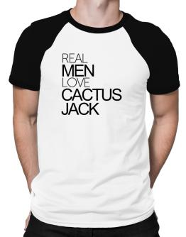 Real men love Cactus Jack Raglan T-Shirt