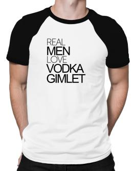 Real men love Vodka Gimlet Raglan T-Shirt
