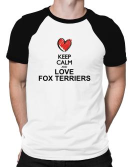 Keep calm and love Fox Terriers chalk style Raglan T-Shirt