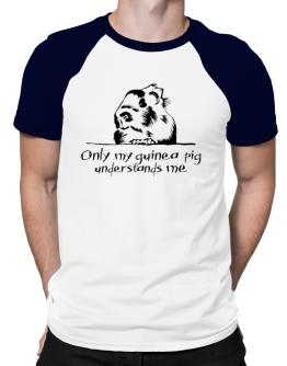 Only my guinea pig understands me Raglan T-Shirt