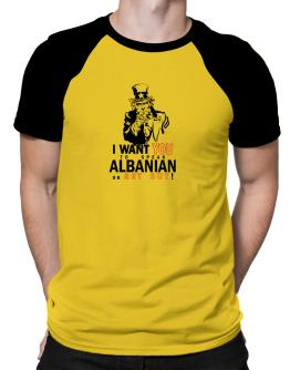 I Want You To Speak Albanian Or Get Out! Raglan T-Shirt