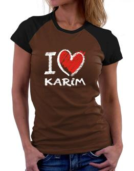 I love Karim chalk style Women Raglan T-Shirt