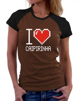 I love Caipirinha pixelated Women Raglan T-Shirt
