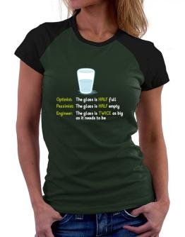 Optimist pessimist engineer glass problem Women Raglan T-Shirt