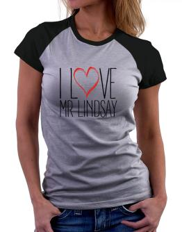 I love Mr Lindsay 2 Women Raglan T-Shirt
