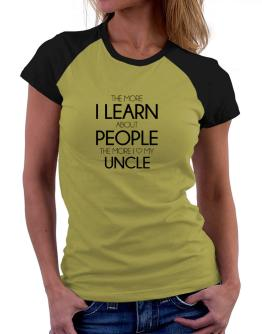 The more I learn about people the more I love my Auncle Women Raglan T-Shirt