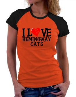 I Love Hemingway Cats - Scratched Heart Women Raglan T-Shirt