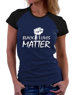 Black lives matter Women Raglan T-Shirt