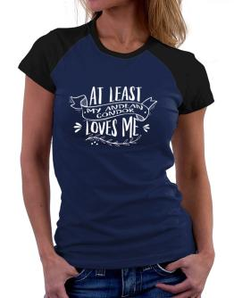 At least my Andean Condor loves me 2 Women Raglan T-Shirt