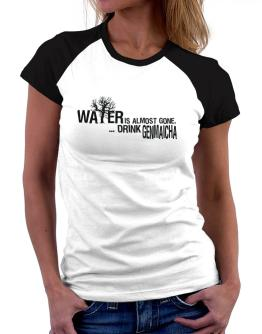 Water Is Almost Gone .. Drink Genmaicha Women Raglan T-Shirt