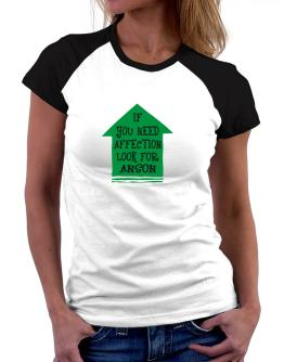 If You Need Affection Look For Anson Women Raglan T-Shirt