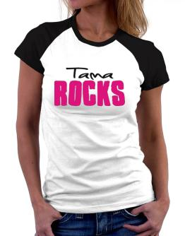 Tama Rocks Women Raglan T-Shirt
