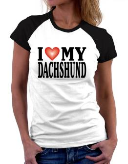 I Love Dachshund Women Raglan T-Shirt