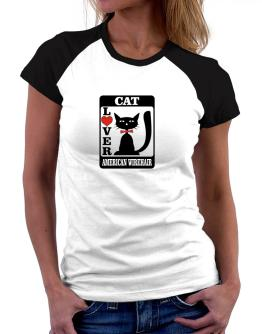 Cat Lover - American Wirehair Women Raglan T-Shirt