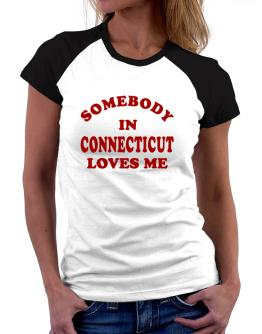 Somebody Connecticut Women Raglan T-Shirt